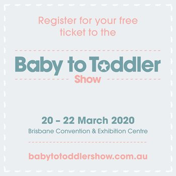 Will we be seeing you at the Baby to Toddler Show?